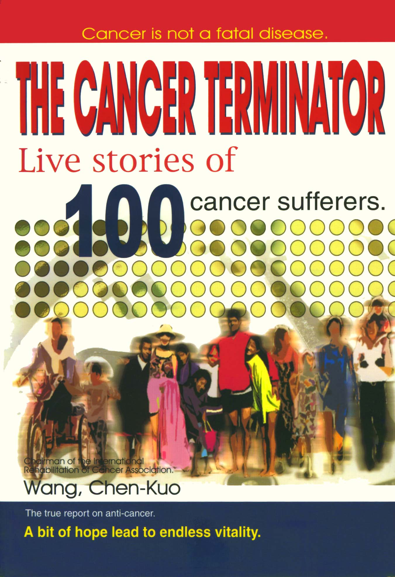 Cancer Terminator - Live Stories of 100 Cancer Sufferers